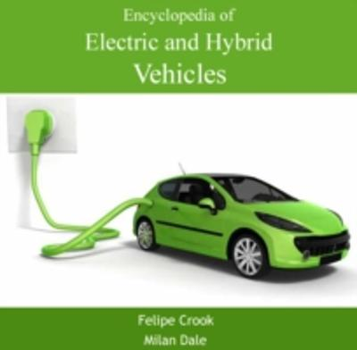 Encyclopedia of Electric and Hybrid Vehicles - Felipe Dale, Milan Crook