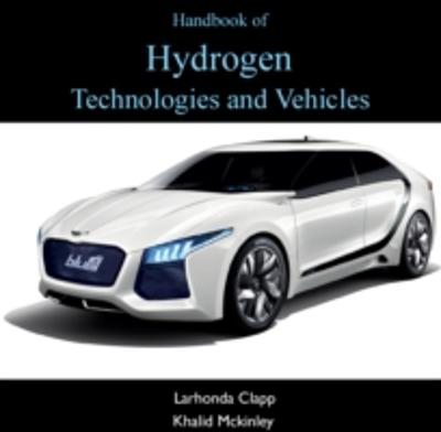 Handbook of Hydrogen Technologies and Vehicles - Khalid Clapp Larhonda Mckinley