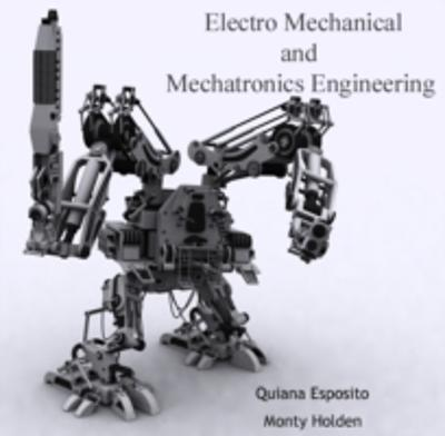 Electro Mechanical and Mechatronics Engineering - Quiana Holden, Monty Esposito