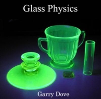Glass Physics - Garry Dove