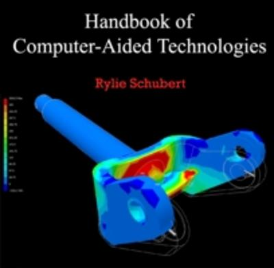 Handbook of Computer-Aided Technologies - Rylie Schubert