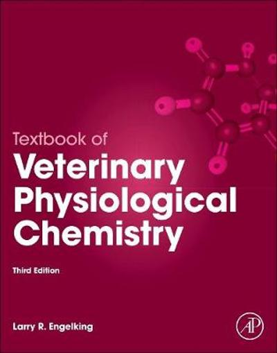 Textbook of Veterinary Physiological Chemistry - Larry R. Engelking