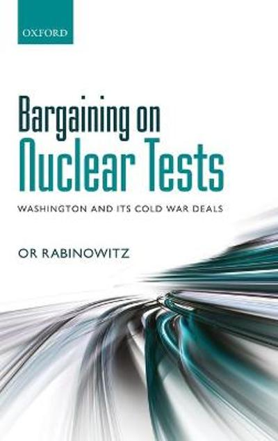Bargaining on Nuclear Tests - Or Rabinowitz
