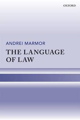The Language of Law - Andrei Marmor