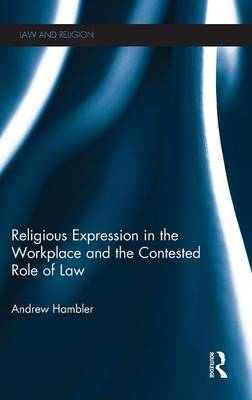 Religious Expression in the Workplace and the Contested Role of Law - Andrew Hambler