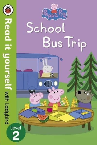Peppa Pig: School Bus Trip - Read it yourself with Ladybird -