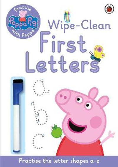 Peppa Pig: Practise with Peppa: Wipe-Clean First Letters - Peppa Pig