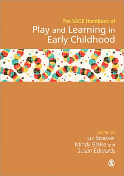 SAGE Handbook of Play and Learning in Early Childhood - Liz Brooker