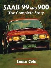 Saab 99 and 900: the Complete Story - Lance Cole