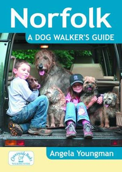 Norfolk a Dog Walker's Guide - Angela Youngman