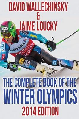 The Complete Book of the Winter Olympics - David Wallechinsky