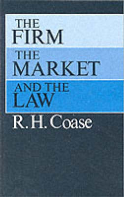 Firm, the Market and the Law - R.H. Coase