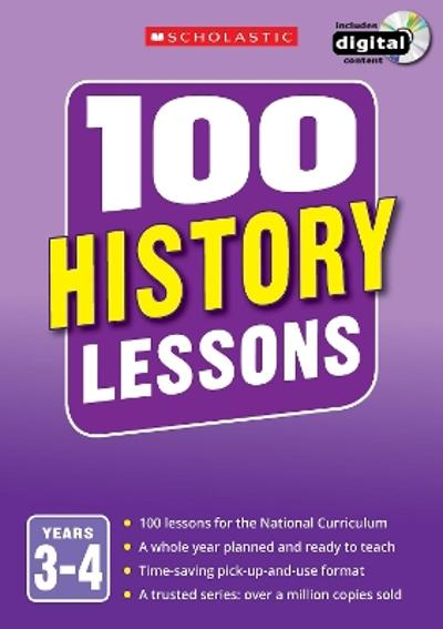 100 History Lessons: Years 3-4 - Christina You