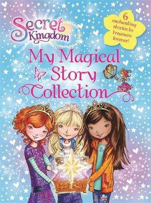 Secret Kingdom: My Magical Story Collection - Rosie Banks