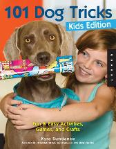101 Dog Tricks, Kids Edition - Kyra Sundance