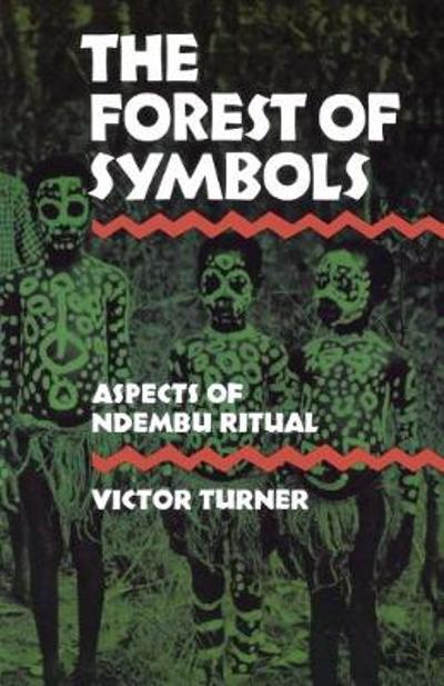 The Forest of Symbols - Victor Turner