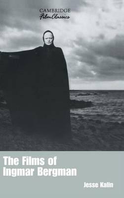 The Films of Ingmar Bergman - Jesse Kalin