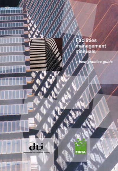 Facilities Management Manuals - A Best Practice Guide - J. Armstrong