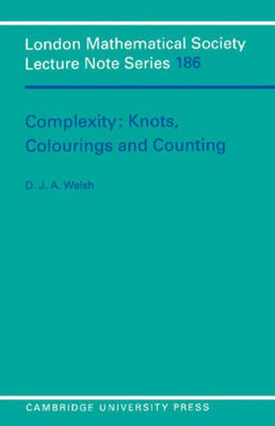 Complexity: Knots, Colourings and Countings - Dominic Welsh