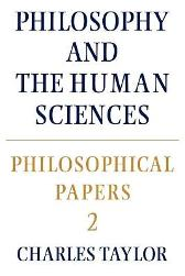 Philosophical Papers: Volume 2, Philosophy and the Human Sciences - Charles Taylor