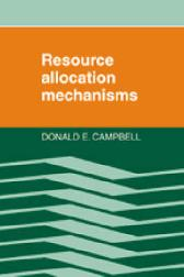 Resource Allocation Mechanisms - Donald E. Campbell