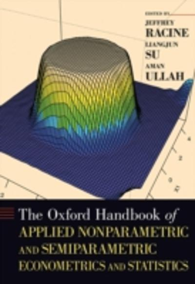 Oxford Handbook of Applied Nonparametric and Semiparametric Econometrics and Statistics - Jeffrey Racine