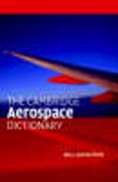 The Cambridge Aerospace Dictionary - Bill Gunston