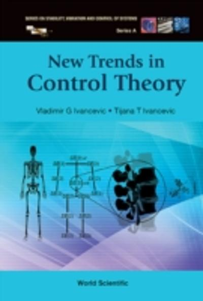 NEW TRENDS IN CONTROL THEORY - Ivancevic Vladimir G Ivancevic