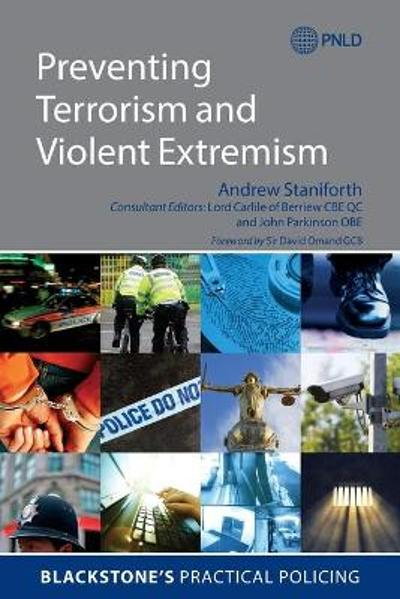 Preventing Terrorism and Violent Extremism - Andrew Staniforth
