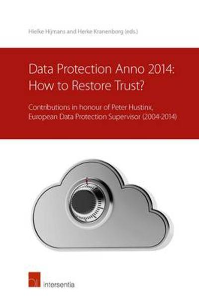 Data Protection anno 2014: How to Restore Trust? - Hielke Hijmans