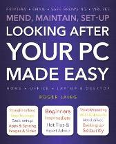 Looking After Your PC Made Easy - Roger Laing