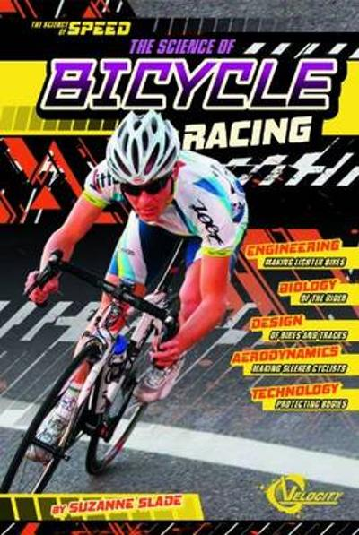 Science of Speed: Bicycle Racing - Suzanne Slade