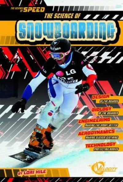Science of Speed: Snowboarding - Lori Hile