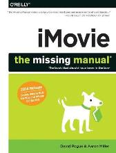 iMovie - The Missing Manual - David Pogue Aaron Miller