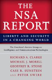The NSA Report - President's Review Group on Intelligence and Communications Technologies, The Richard A. Clarke Michael J. Morell Geoffrey R. Stone Cass R. Sunstein Peter Swire