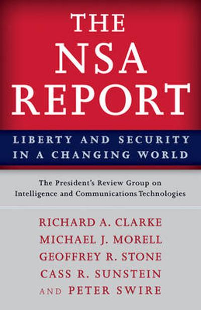 The NSA Report - The President's Review Group on Intelligence and Communications Technologies