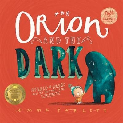 Orion and the Dark - Emma Yarlett