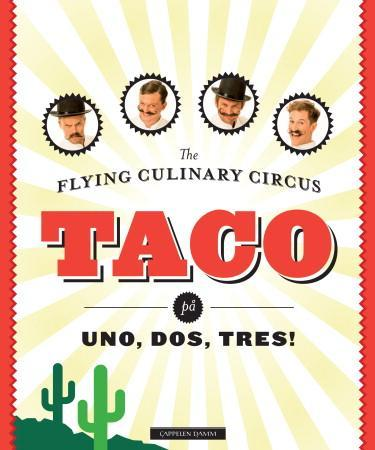 Taco - The flying culinary circus