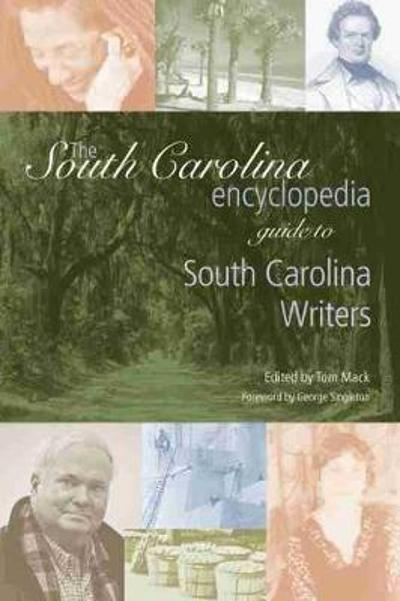 The South Carolina Encyclopedia Guide to South Carolina Writers - Tom Mack