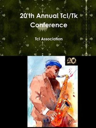 20'th Annual Tcl/Tk Conference - Tcl Association