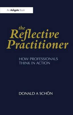 The Reflective Practitioner - Donald A. Schon