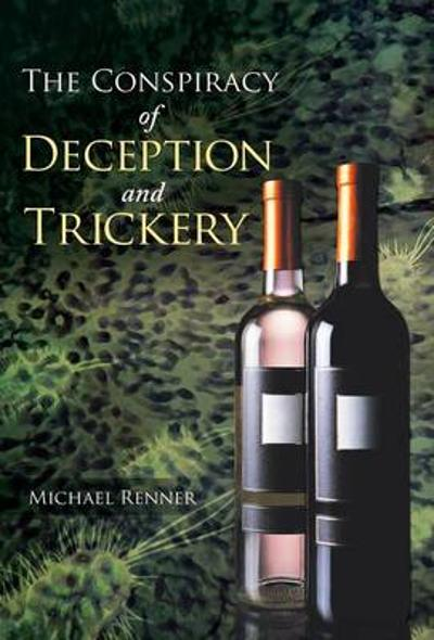 The Conspiracy of Deception and Trickery - Michael Renner