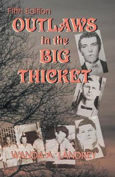 Outlaws in the Big Thicket - Wanda a Landrey