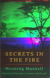 Secrets in the Fire - Henning Mankell Anne Conn