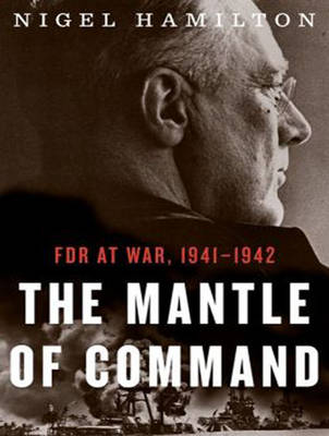 The Mantle of Command - Nigel Hamilton