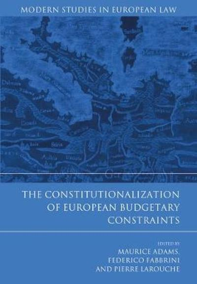 The Constitutionalization of European Budgetary Constraints - Maurice Adams