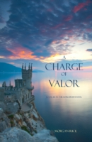 Charge of Valor - Morgan Rice