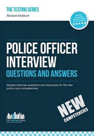 Police Officer Interview Questions and Answers (New Core Competencies) - Richard McMunn