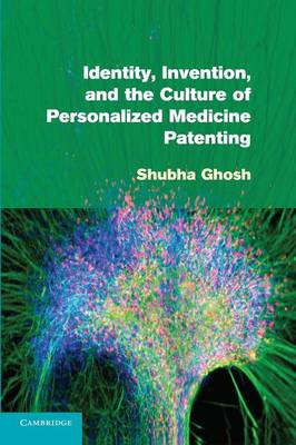 Identity, Invention, and the Culture of Personalized Medicine Patenting - Shubha Ghosh