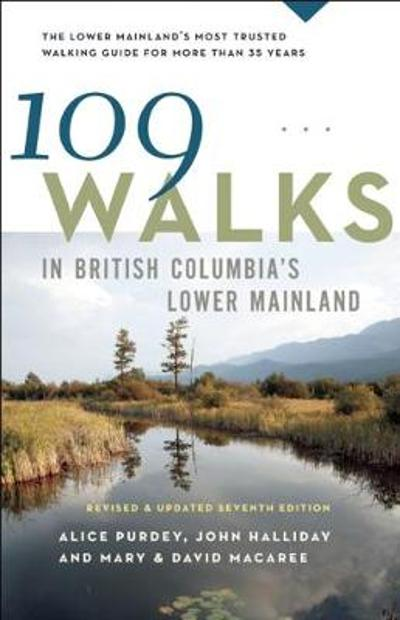 109 Walks in British Columbia's Lower Mainland - Mary Macaree